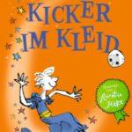 Cooles Kinderbuch mit Hintergrund – David Walliams, Kicker im Kleid