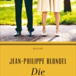 """Zum Schwelgen – Jean-Philippe Blondel """"Die Liebeserklärung"""""""