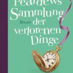 Ein Buch zum Dahinschmelzen – Mr. Peardews Sammlung der verlorenen Dinge